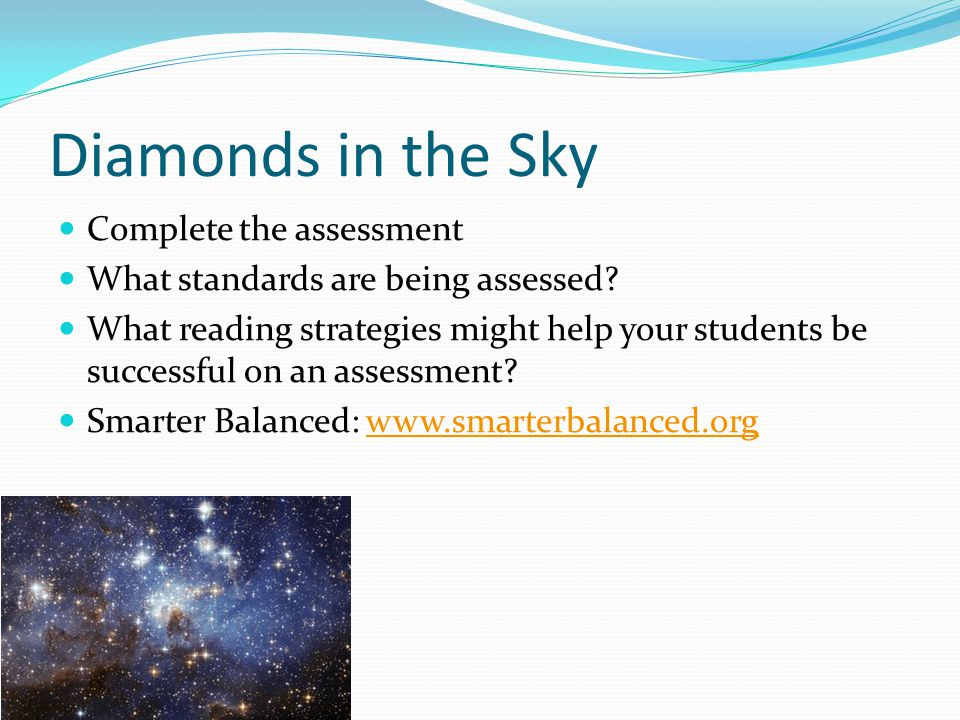 Diamonds in the Sky Complete the assessment What standards are being assessed.
