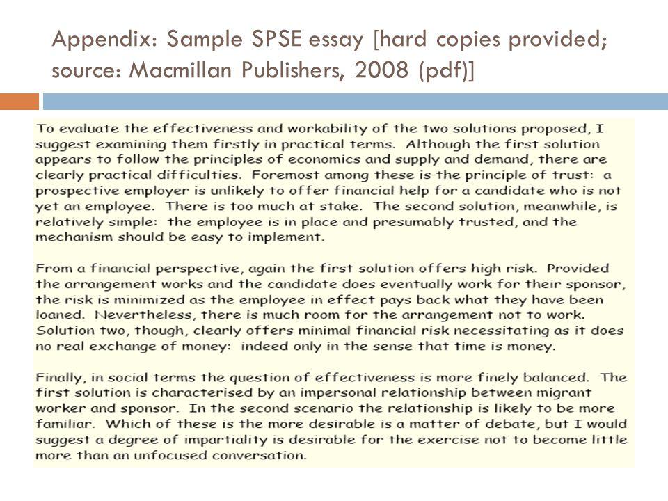 Appendix: Sample SPSE essay [hard copies provided; source: Macmillan Publishers, 2008 (pdf)]