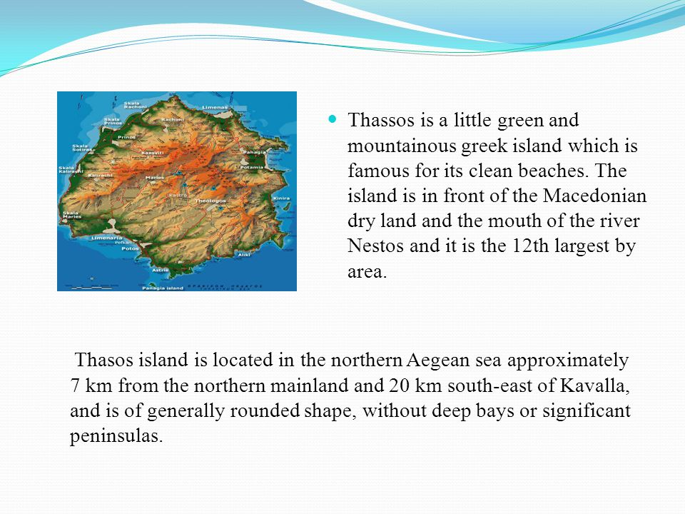 Thassos is a little green and mountainous greek island which is famous for its clean beaches.