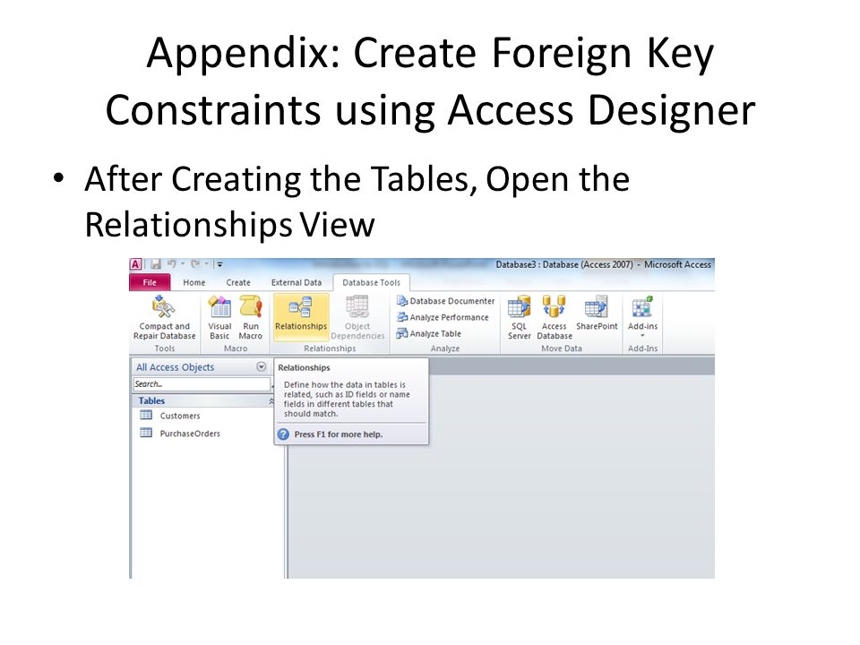 Appendix: Create Foreign Key Constraints using Access Designer After Creating the Tables, Open the Relationships View