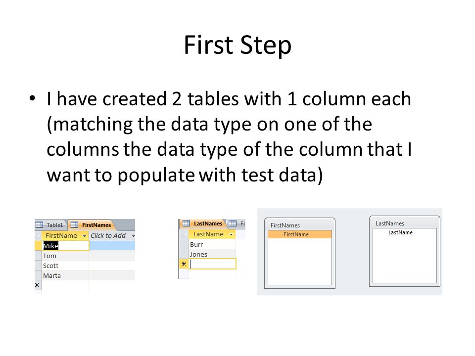 First Step I have created 2 tables with 1 column each (matching the data type on one of the columns the data type of the column that I want to populat
