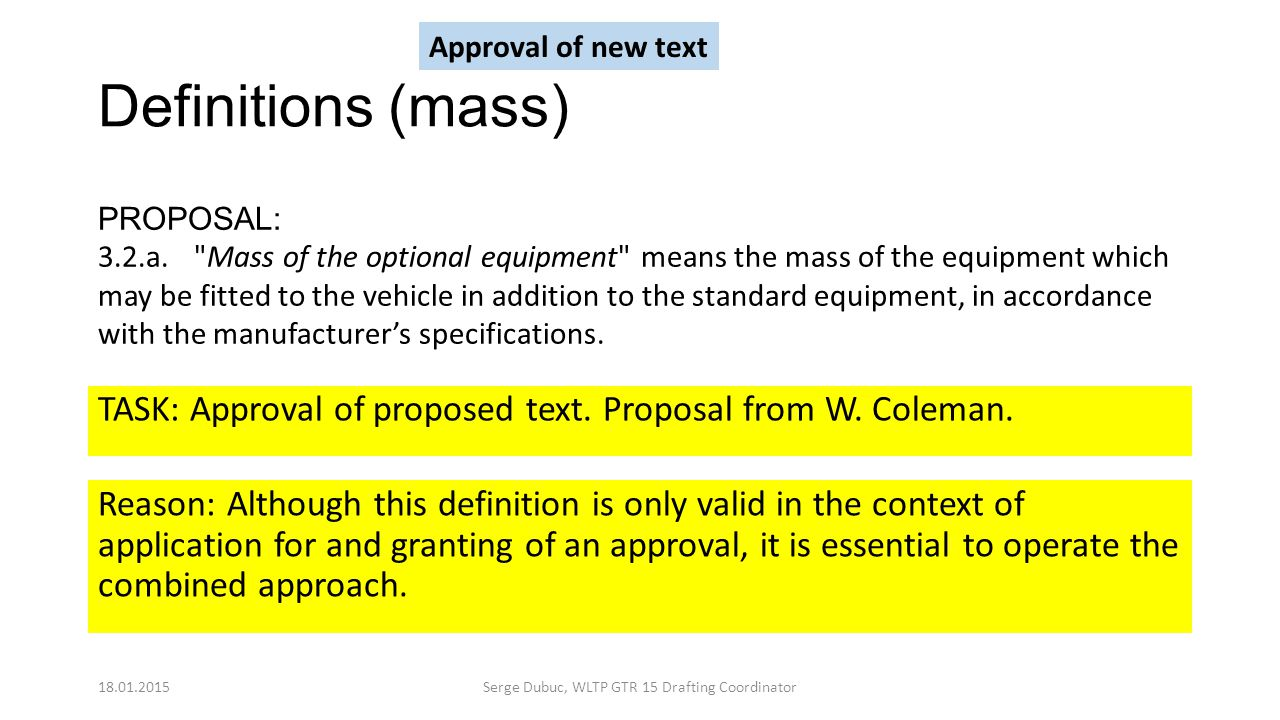 Definitions (mass) TASK: Approval of proposed text. Proposal from W. Coleman. PROPOSAL: 3.2.a.