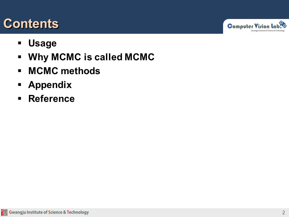  Usage  Why MCMC is called MCMC  MCMC methods  Appendix  Reference Contents 2