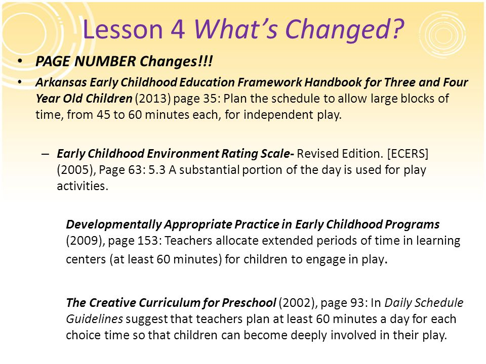 Lesson 4 What's Changed? PAGE NUMBER Changes!!! Arkansas Early Childhood Education Framework Handbook for Three and Four Year Old Children (2013) page