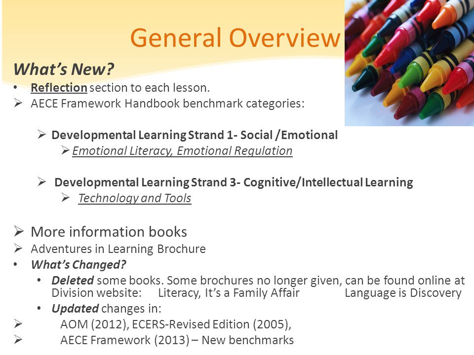 General Overview What's New? Reflection section to each lesson.  AECE Framework Handbook benchmark categories:  Developmental Learning Strand 1- Soc