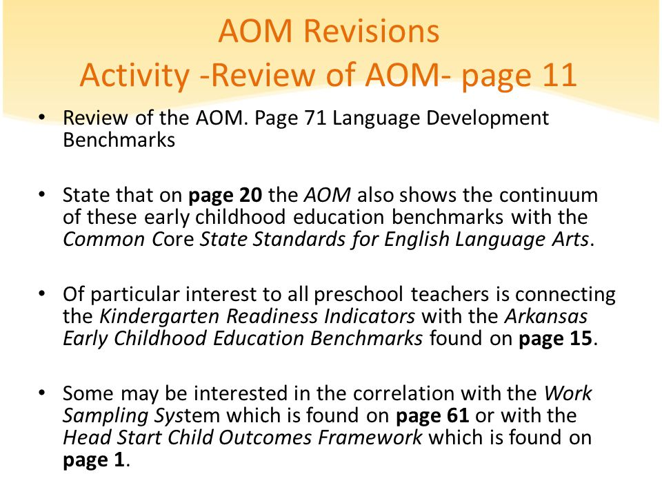 AOM Revisions Activity -Review of AOM- page 11 Review of the AOM. Page 71 Language Development Benchmarks State that on page 20 the AOM also shows the