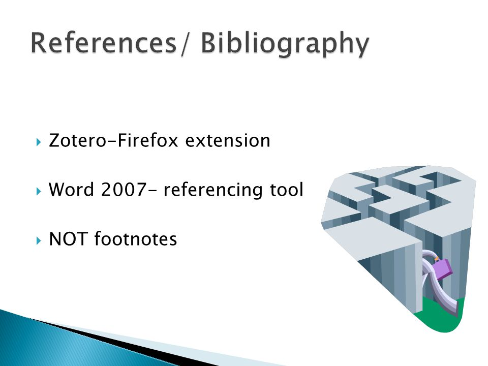  Zotero-Firefox extension  Word 2007- referencing tool  NOT footnotes