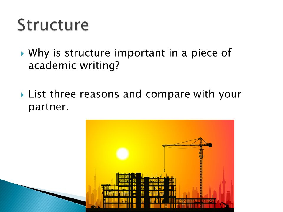  Why is structure important in a piece of academic writing.