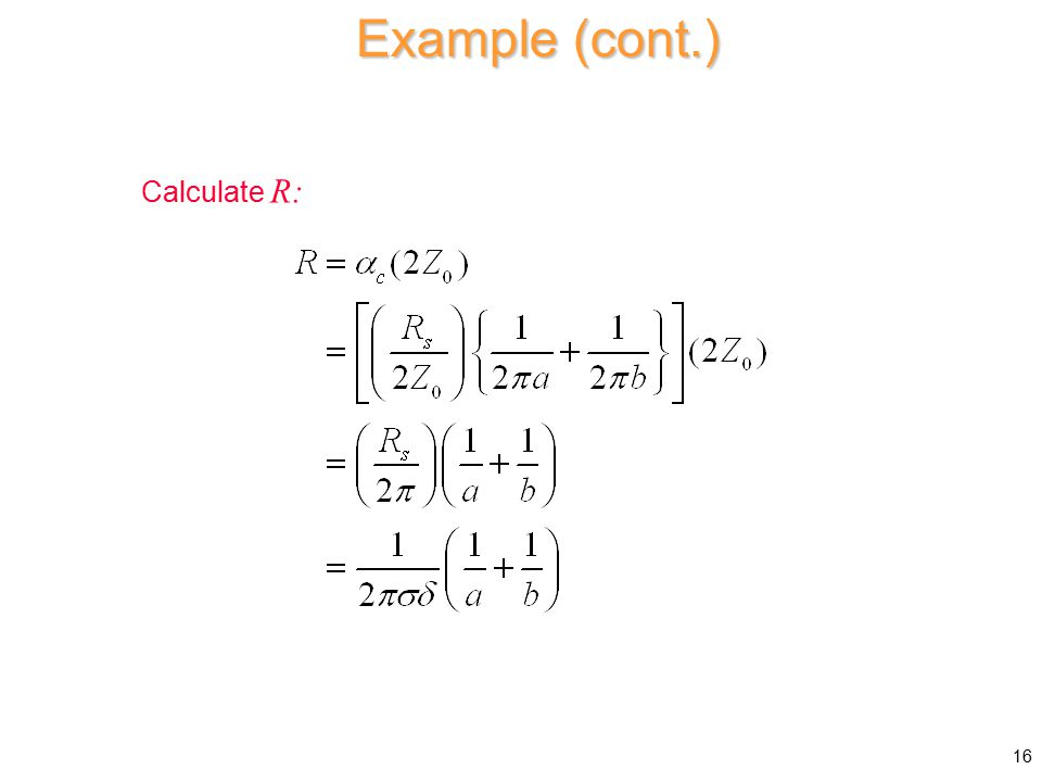 Example (cont.) Calculate R: 16