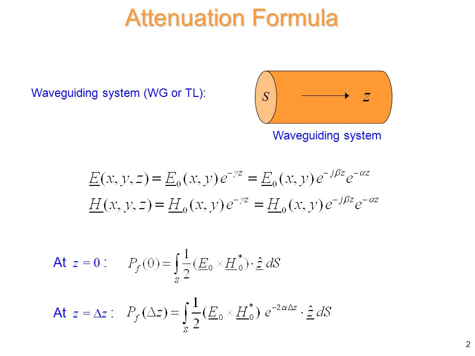 Attenuation Formula (cont.) Hence If so 3