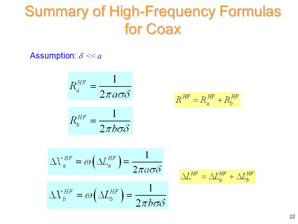 Summary of High-Frequency Formulas for Coax Assumption:  << a 22