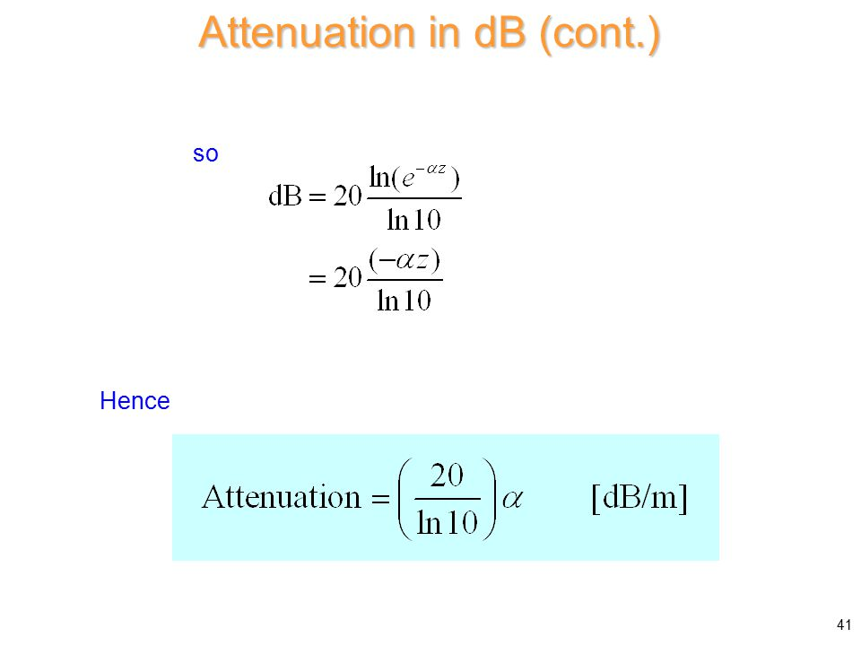 so Hence Attenuation in dB (cont.) 41