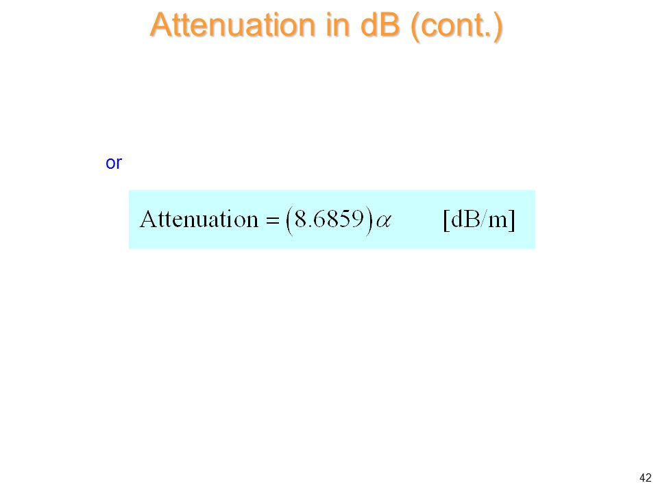or Attenuation in dB (cont.) 42
