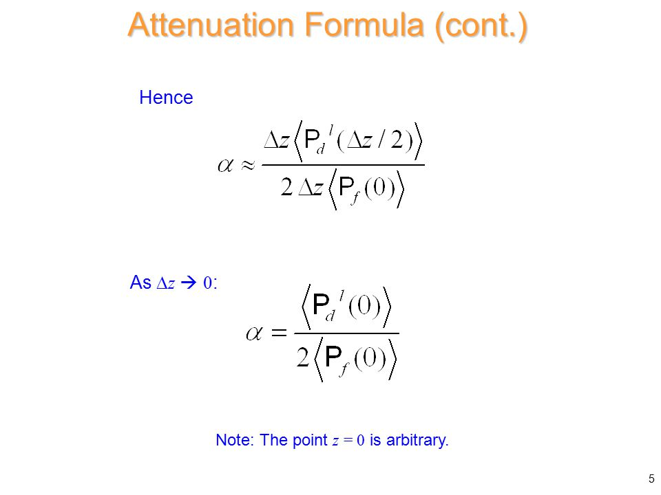 Attenuation Formula (cont.) General formula: z0z0 This is a perturbational formula for the conductor attenuation.