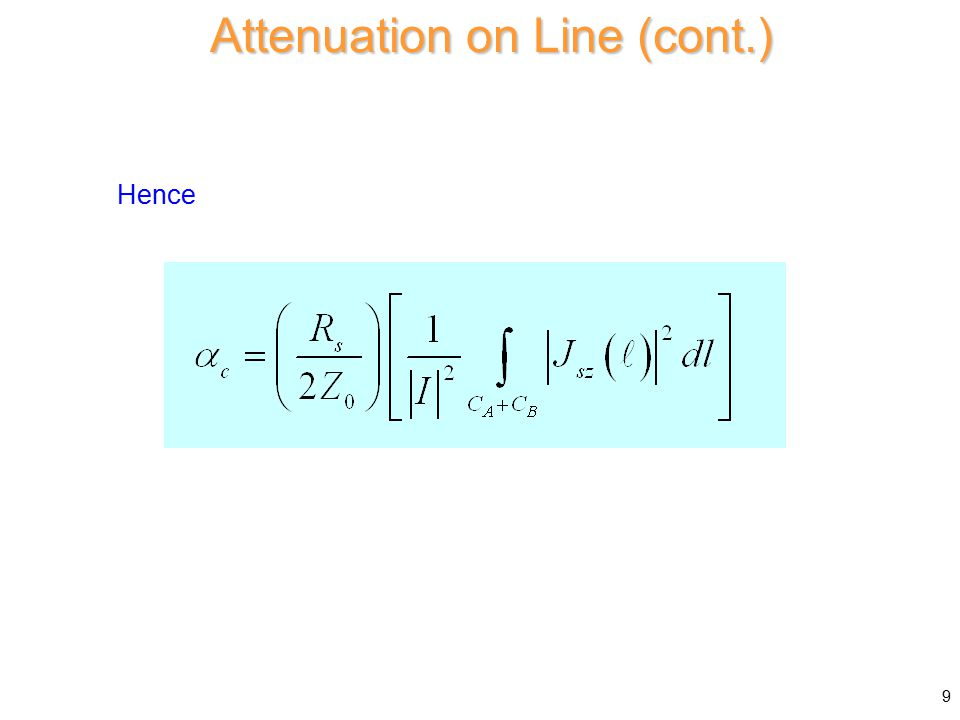 Hence Attenuation on Line (cont.) 9