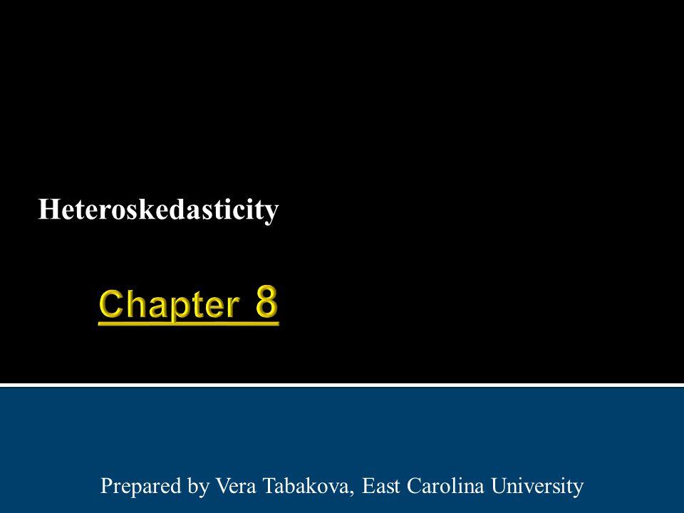 Heteroskedasticity Prepared by Vera Tabakova, East Carolina University