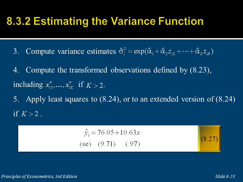 3.Compute variance estimates.