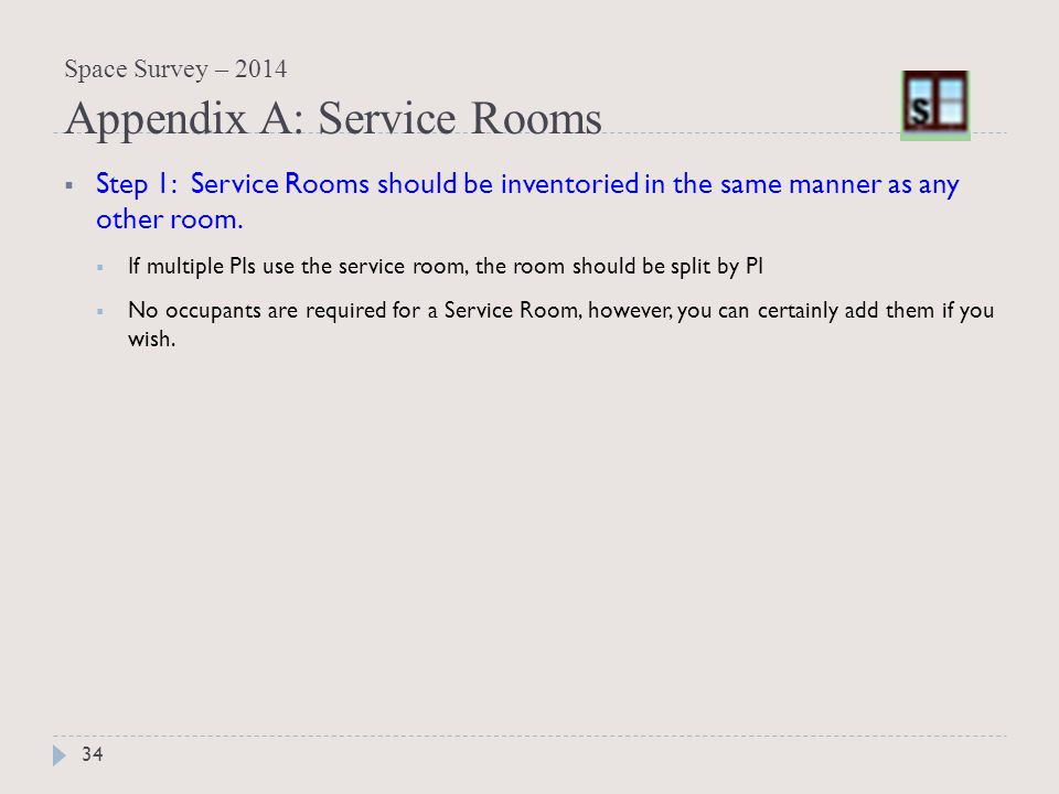  Step 1: Service Rooms should be inventoried in the same manner as any other room.
