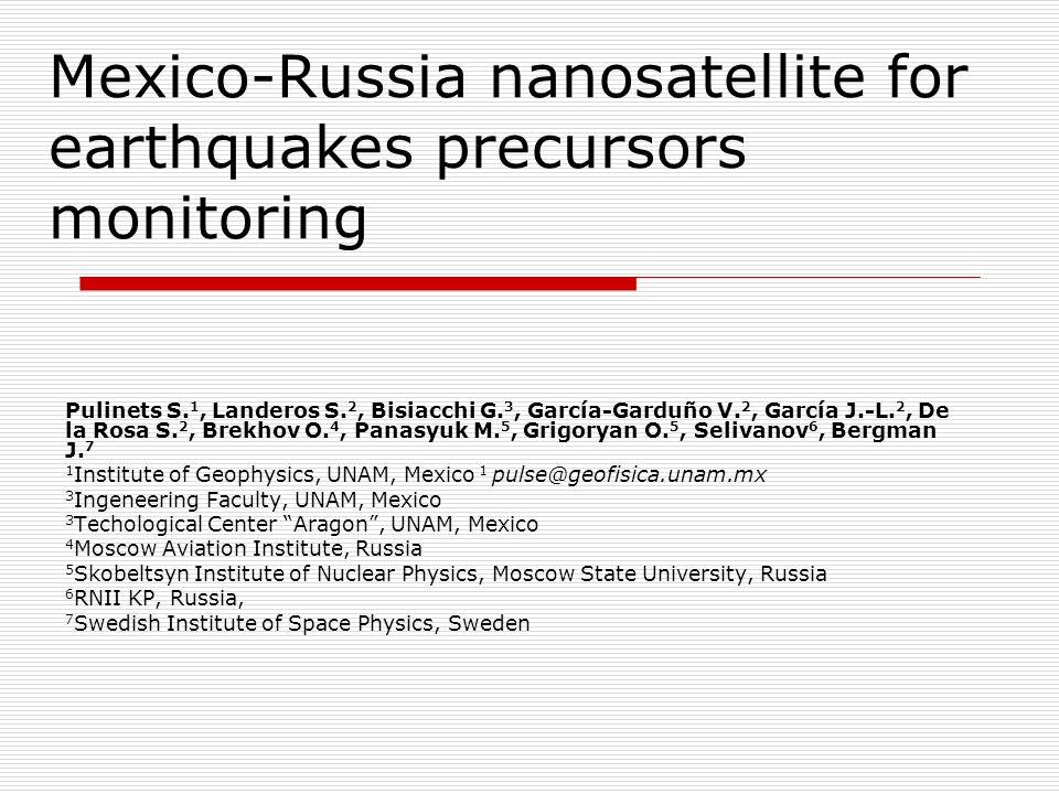 UNAMSAT-3 Langmuir probevariations of the electron density and temperature Particle detectors110 keV - 80 MeV HF radiospectrometer 0.1 – 15 MHz GPS receiver