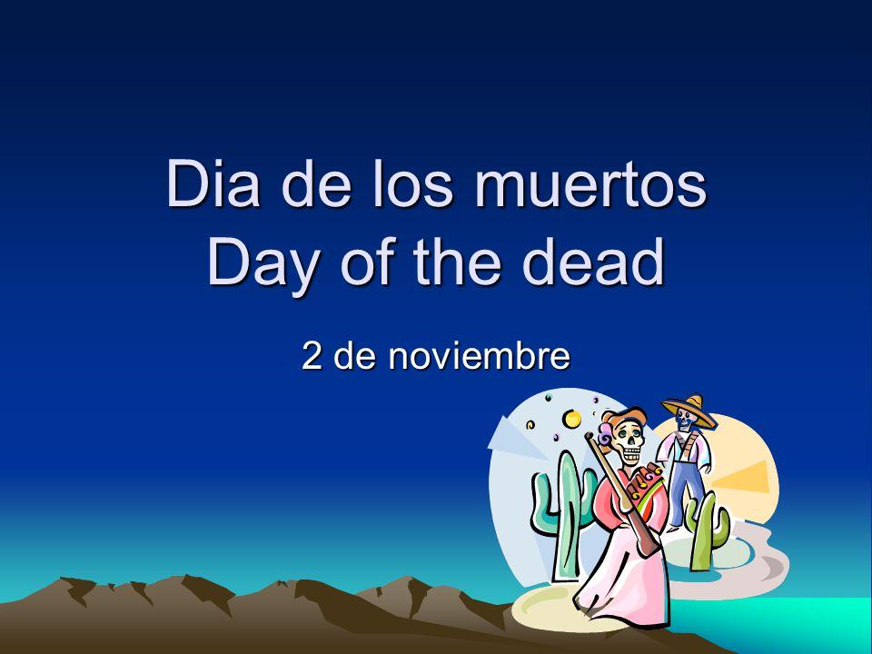 Dia de los muertos Day of the dead 2 de noviembre
