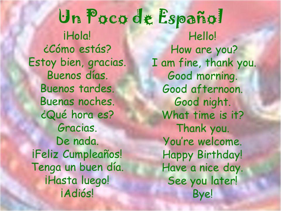 Un Poco del Cinco de Mayo Cinco de Mayo means fifth of May in English.