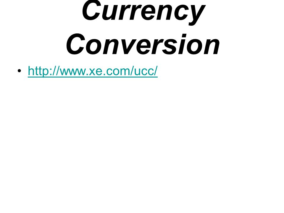 Currency Conversion http://www.xe.com/ucc/