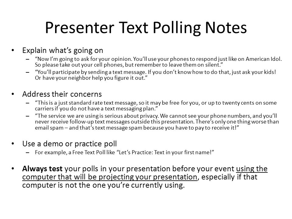 "Presenter Text Polling Notes Explain what's going on – ""Now I'm going to ask for your opinion. You'll use your phones to respond just like on American"
