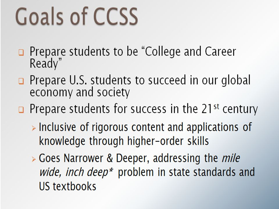 The Common Core State Standards define what all students are expected to know and be able to do.