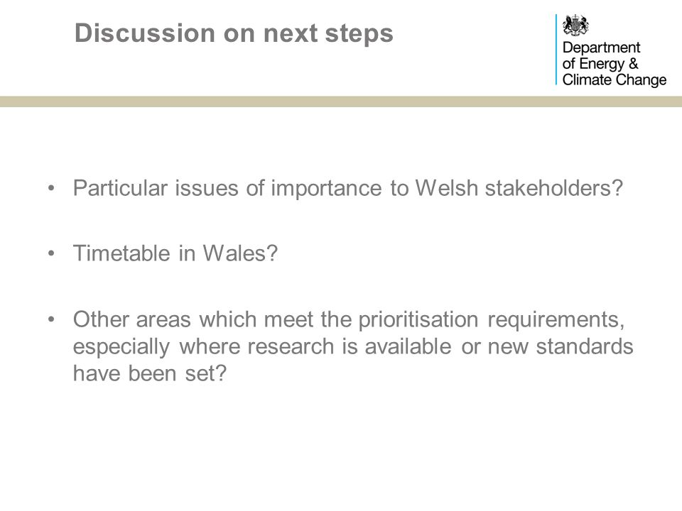 Particular issues of importance to Welsh stakeholders.