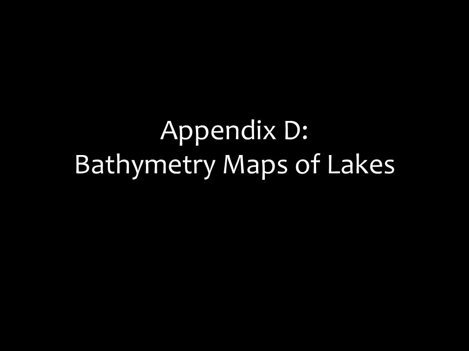 Appendix D: Bathymetry Maps of Lakes