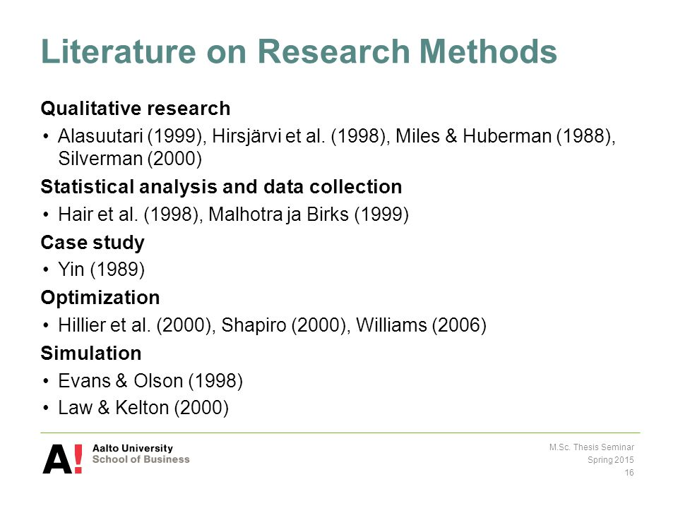 Literature on Research Methods Qualitative research Alasuutari (1999), Hirsjärvi et al.