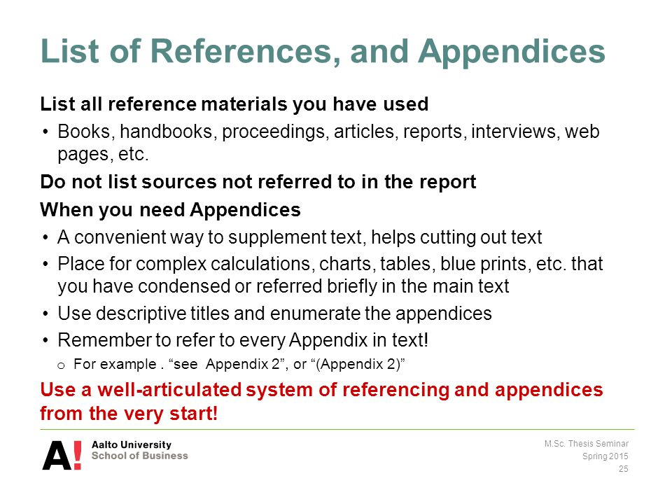 List of References, and Appendices List all reference materials you have used Books, handbooks, proceedings, articles, reports, interviews, web pages, etc.