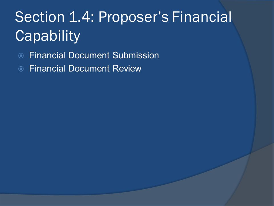 Section 1.4: Proposer's Financial Capability  Financial Document Submission  Financial Document Review