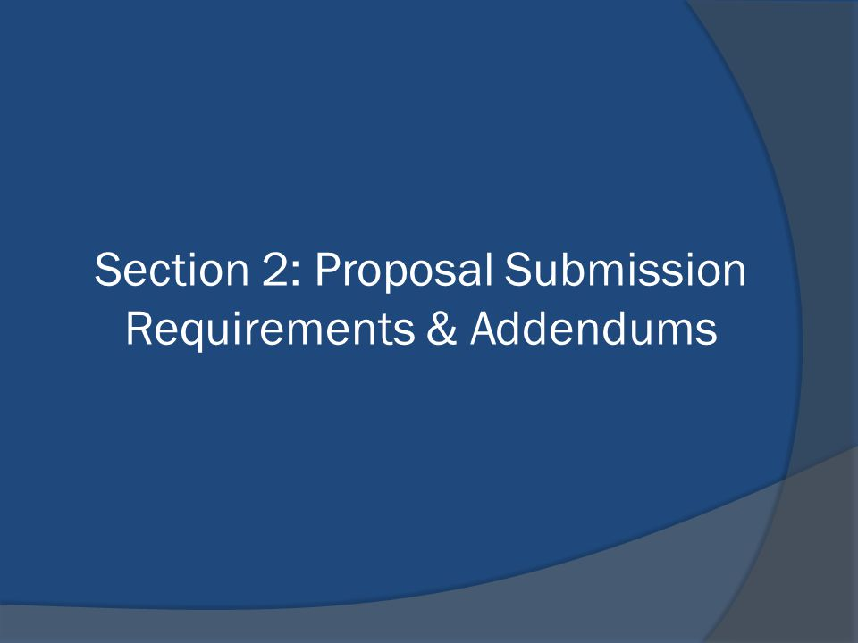 Section 2: Proposal Submission Requirements & Addendums