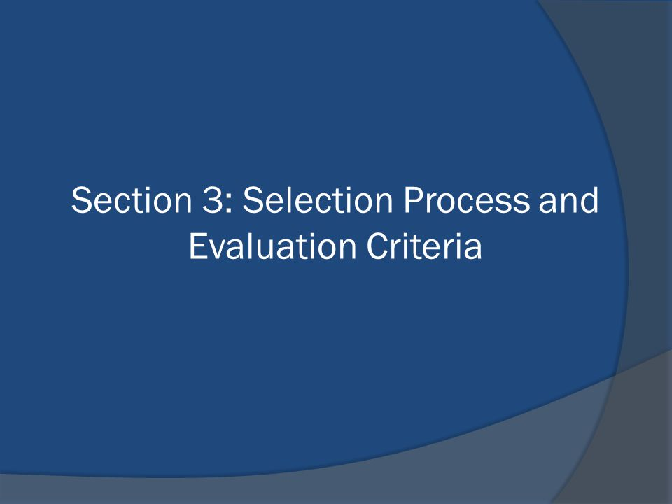 Section 3: Selection Process and Evaluation Criteria