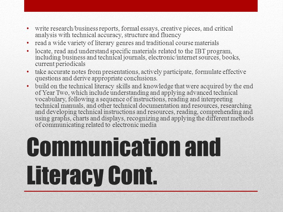 Communication and Literacy Cont.