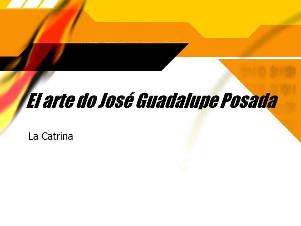 El arte do José Guadalupe Posada La Catrina