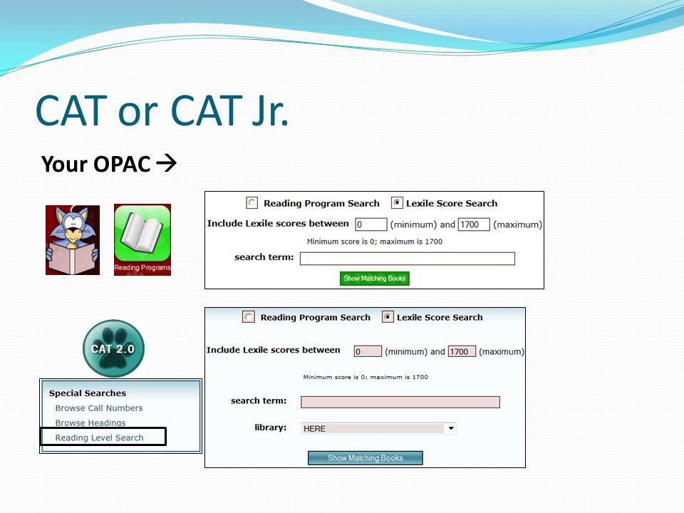 CAT or CAT Jr. Your OPAC 