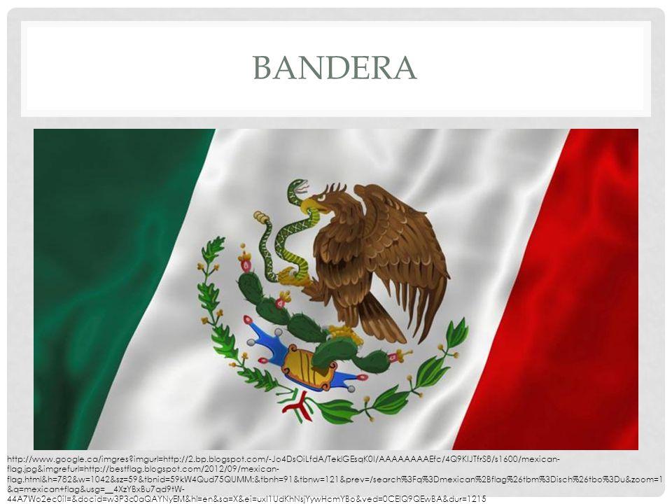 BANDERA http://www.google.ca/imgres imgurl=http://2.bp.blogspot.com/-Jo4DsOiLfdA/TeklGEsqK0I/AAAAAAAAEfc/4Q9KIJTfrS8/s1600/mexican- flag.jpg&imgrefurl=http://bestflag.blogspot.com/2012/09/mexican- flag.html&h=782&w=1042&sz=59&tbnid=59kW4Qud75QUMM:&tbnh=91&tbnw=121&prev=/search%3Fq%3Dmexican%2Bflag%26tbm%3Disch%26tbo%3Du&zoom=1 &q=mexican+flag&usg=__4XzYBxBu7qd9tW- 44A7Wo2ec0iI=&docid=w3P3c0aQAYNyEM&hl=en&sa=X&ei=uxI1UdKhNsjYywHcmYBo&ved=0CEIQ9QEwBA&dur=1215
