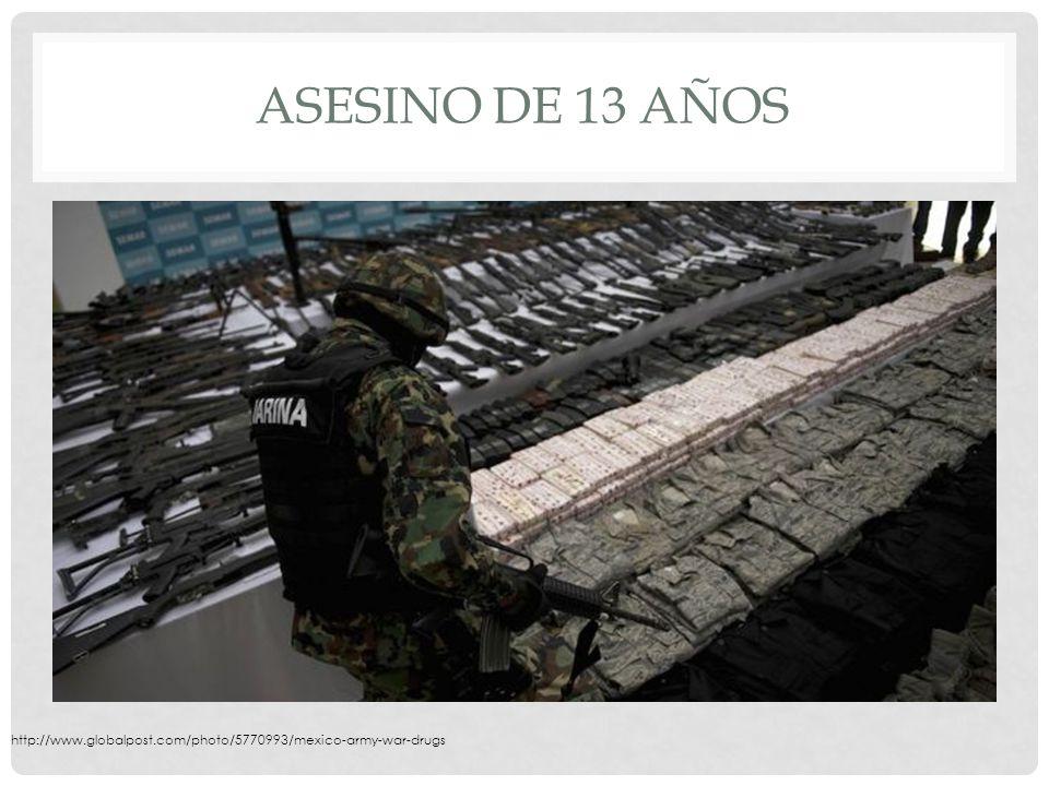 ASESINO DE 13 AÑOS http://www.globalpost.com/photo/5770993/mexico-army-war-drugs