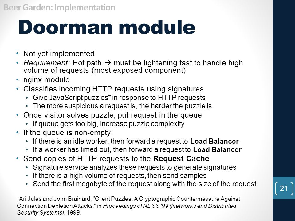 Doorman module 21 Not yet implemented Requirement: Hot path  must be lightening fast to handle high volume of requests (most exposed component) nginx