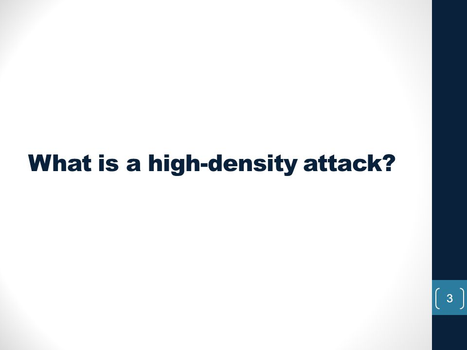 What is a high-density attack? 3