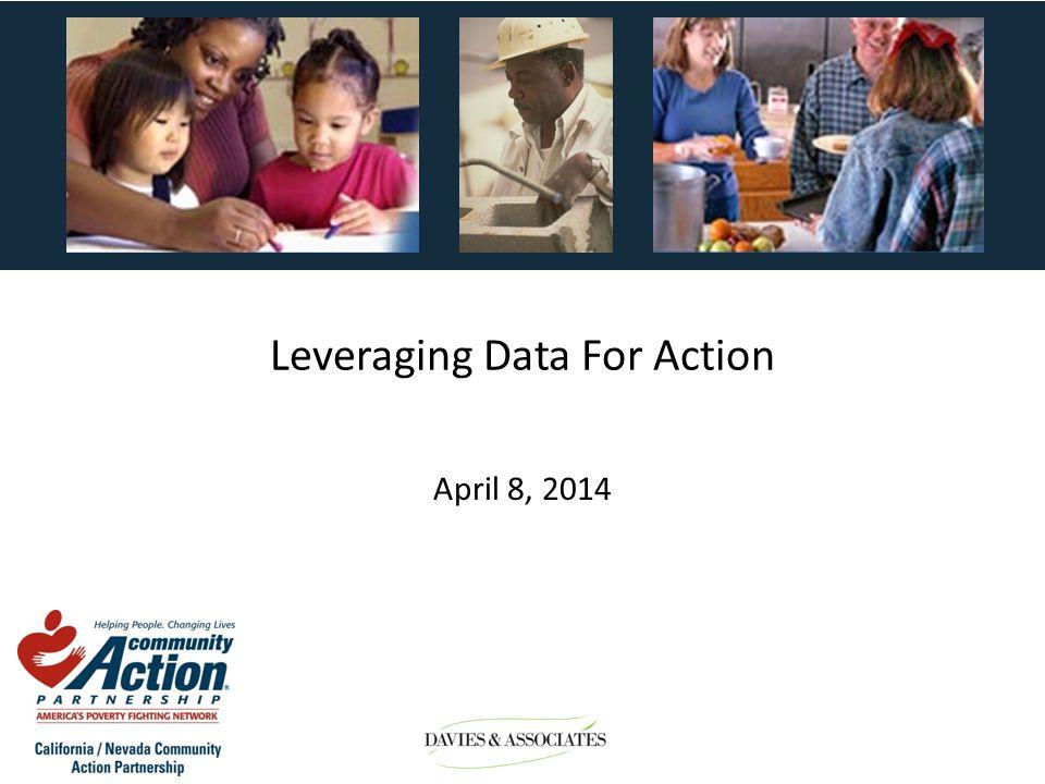 Leveraging Data For Action April 8, 2014