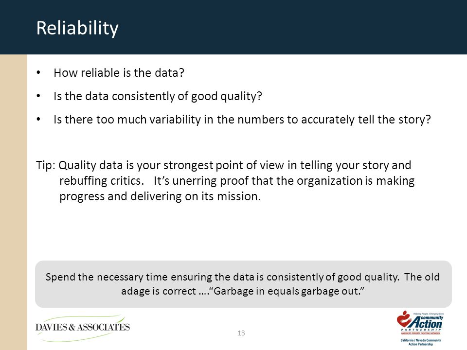 Reliability How reliable is the data. Is the data consistently of good quality.