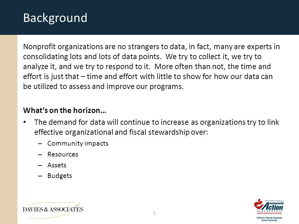 Background Nonprofit organizations are no strangers to data, in fact, many are experts in consolidating lots and lots of data points.