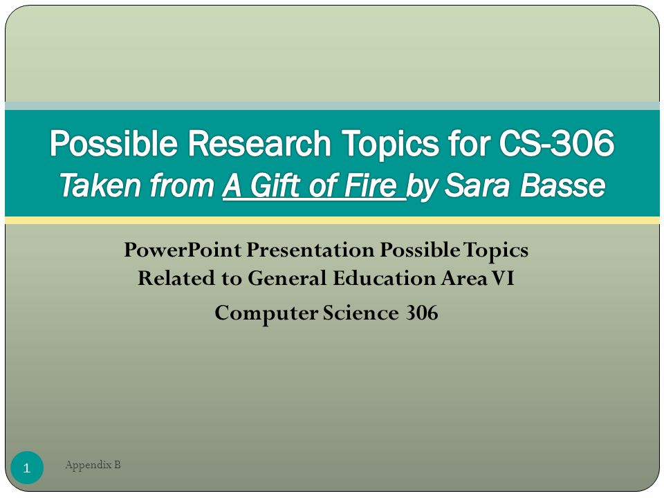 PowerPoint Presentation Possible Topics Related to General Education Area VI Computer Science 306 1 Appendix B