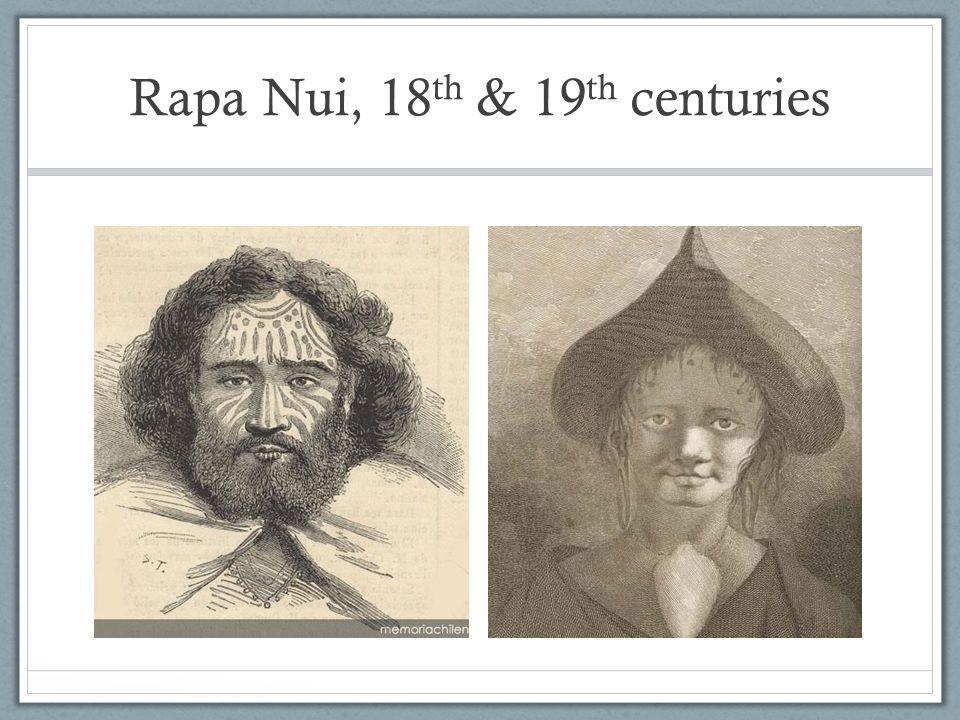 Rapa Nui, 18 th & 19 th centuries