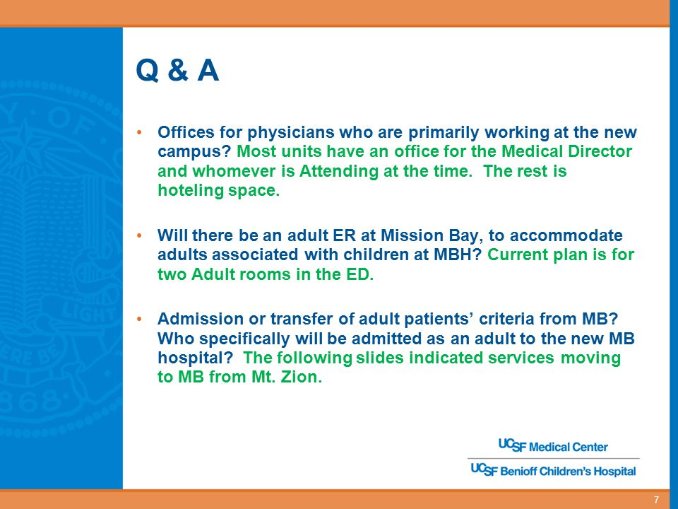 Q & A Offices for physicians who are primarily working at the new campus? Most units have an office for the Medical Director and whomever is Attending