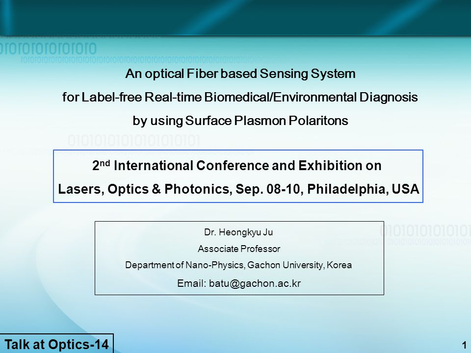 An optical Fiber based Sensing System for Label-free Real-time Biomedical/Environmental Diagnosis by using Surface Plasmon Polaritons Dr. Heongkyu Ju
