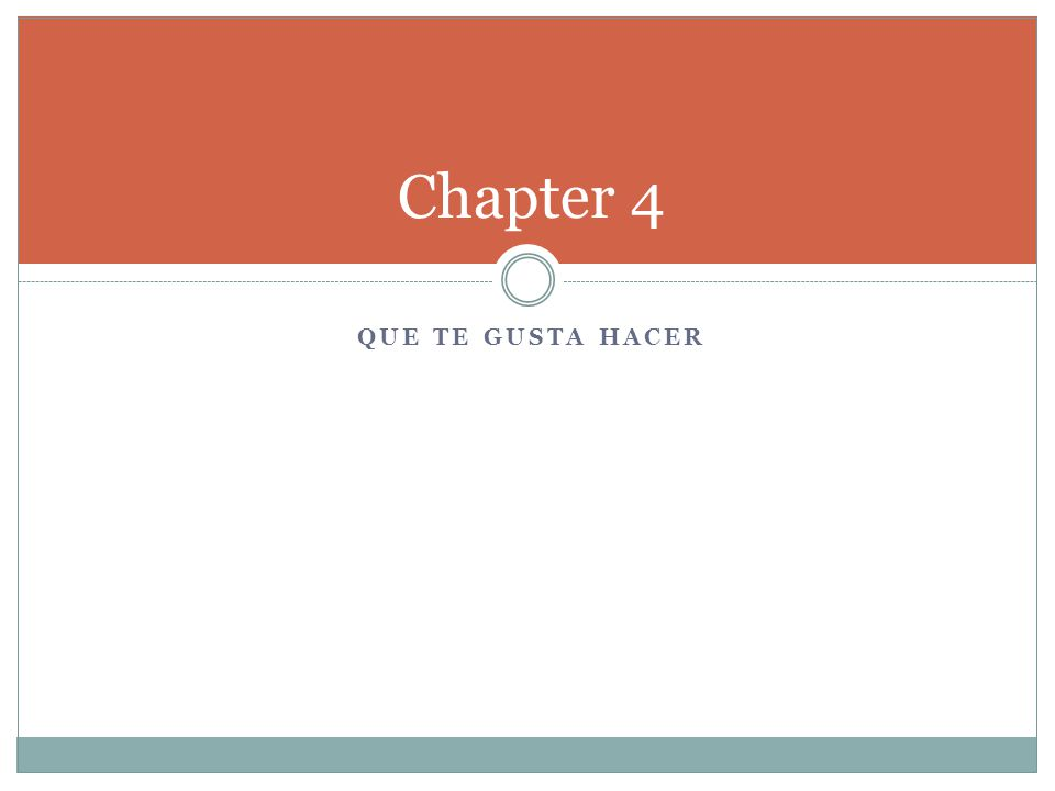QUE TE GUSTA HACER Chapter 4